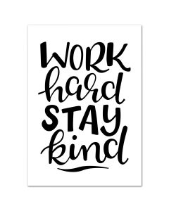 "Poster ""Work Hard Stay Kind"""